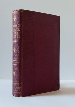 The Memoirs of the Duke of Saint-Simon on the Reign of Louis XIV and the Regency Volume II