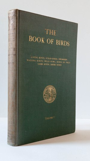 The Book of Birds: The First Work Presenting in Full Color All the Major Species of the United States s and Canada Volumes 1 and 2