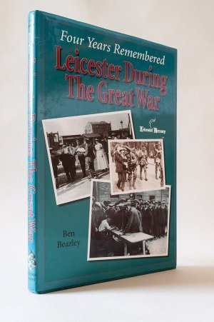 Four Years Remembered: Leicester During the Great War