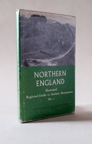 Northern England: Illustrated Regional Guide No. 1 Ancient Monuments in the care of the Ministry of Public Buildings and Works