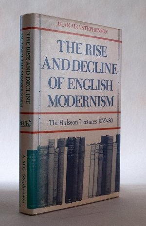 The Rise and Decline of English Modernism: The Hulsean Lectures 1979-80