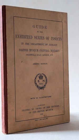 Guide to the Exhibited Series of Insects in the Department of Zoology British Museum (Natural History) Cromwell Road, London, S.W.