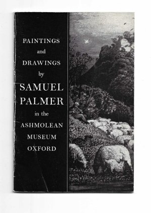 Paintings and Drawings by Samuel Palmer in the Ashmolean Museum Oxford