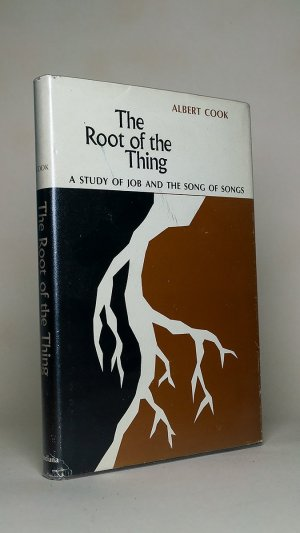 The Root of the Thing: A Study of Job and The Song of Songs