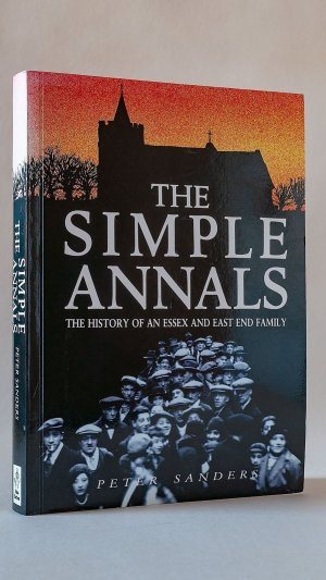 The Simple Annals: The History of an Essex and East End Family