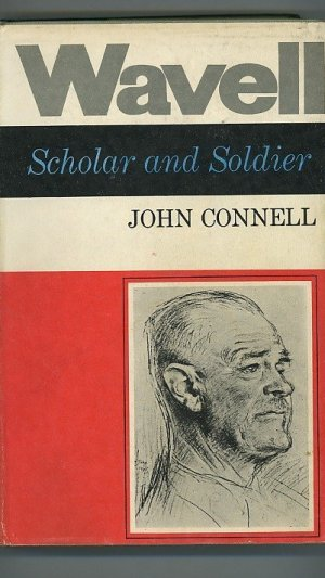 Wavell: Scholar and Soldier. To June 1941