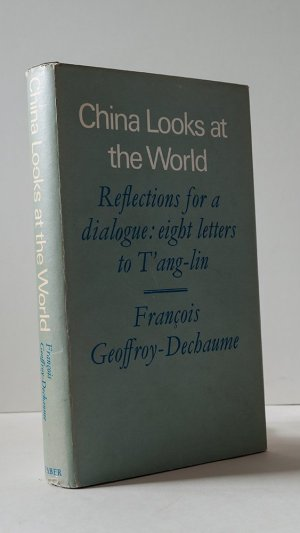 China Looks at the World. Reflections for a Dialogue: Eight Letters to T'ang-lin