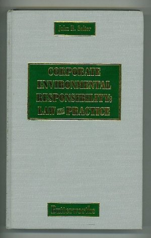 Corporate Environmental Responsibility: Law and Practice