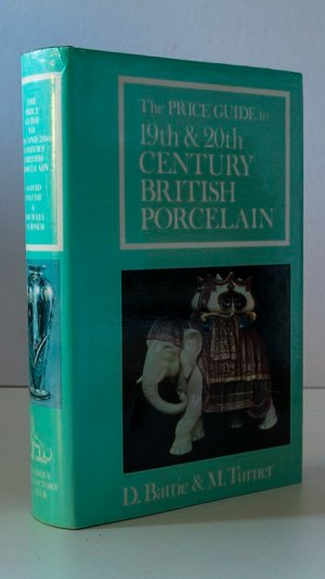 The Price Guide to 19th & 20th Century British Porcelain