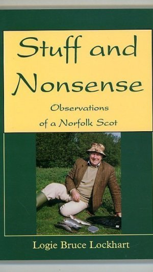 Stuff and Nonsense: Observations of a Norfolk Scot