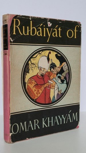 Rubaiyat of Omar Khayyam. Rendered Into English Verse By Edward Fitzgerald