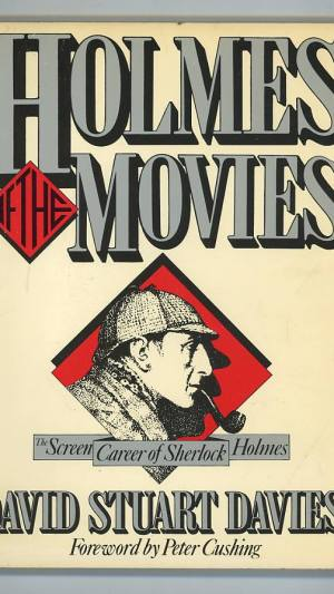 Holmes of the Movies. The Screen Career of Sherlock Holmes