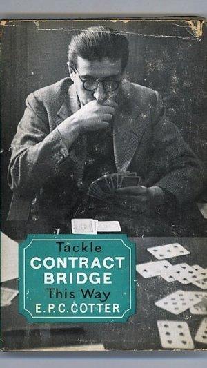 Tackle Contract Bridge This Way