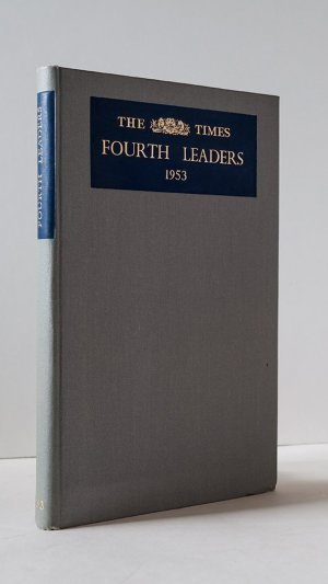 Fourth Leaders from The Times 1953. A Selection from the Past Twelve Months