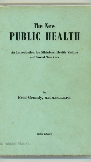 The New Public Health. An Introduction for Midwives, Health Visitors and Social Workers