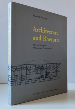Architecture and Rhetoric. Text and Design in Architectural Competitions, Oslo 1939-1997