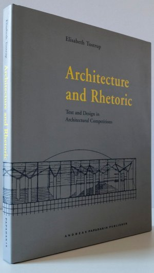 Architecture and Rhetoric: Text and Design in Architectural Competitions, Oslo 1939-1997