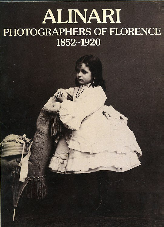 Alinari Photographers of Florence 1852-1920