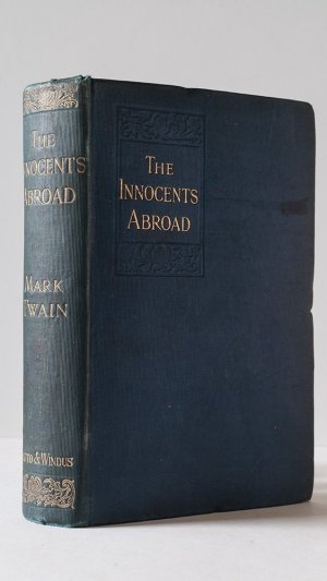 The Innocents Abroad or the New Pilgrim's Progress. Being Some Account of the Steamship 'Quaker City's' Pleasure Excursion to Europe and the Holy Land, with Descriptions of Countries, Nations, Incidents, and Adventures as They Appeared to the Author.