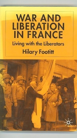 War and Liberation in France: Living with the Liberators
