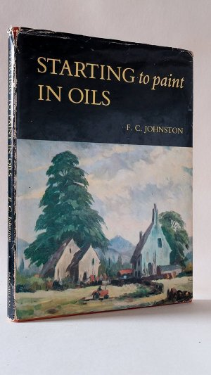Starting to Paint in Oils: An Introduction to Landscape Painting in Oil Colours