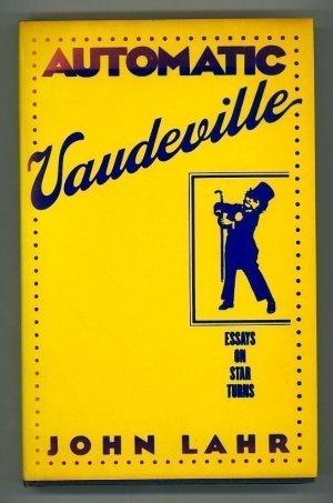 Automatic Vaudeville: Essays on Star Turns