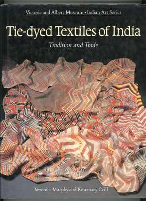 Tie-dyed Textiles of India: Tradition and Trade