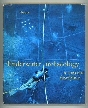 Underwater Archaeology: a Nascent Discipline