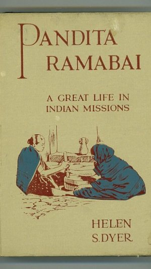 Pandita Ramabai: Her Vision, Her Mission and Triumph of Faith
