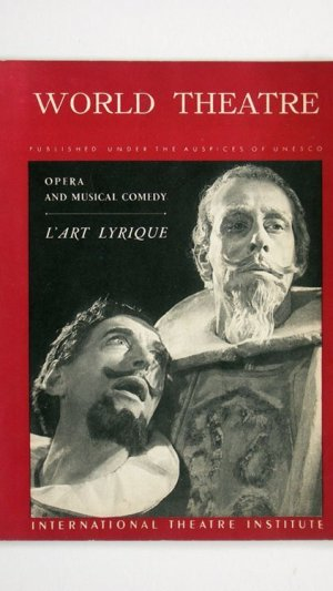World Theatre Volume II Number I Opera and Musical Comedy