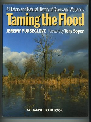 Taming the Flood: A History and Natural History of Rivers and Wetlands