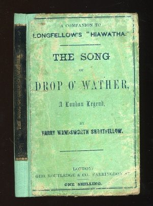 The Song of Drop O' Wather: A London Legend by Harry Wandsworth Shortfellow