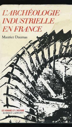 L'Archéologie Industrielle en France