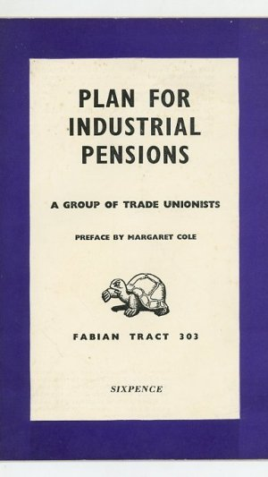 Plan For Industrial Pensions Fabian Tract No. 303.