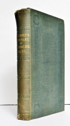 A Dictionary of Old English Plays Existing Either in Print or on Manuscript, from the Earliest Times to the Close of the Seventeenth Century