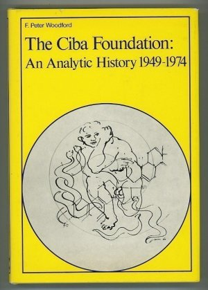 The Ciba Foundation: An Analytic History 1949-1974