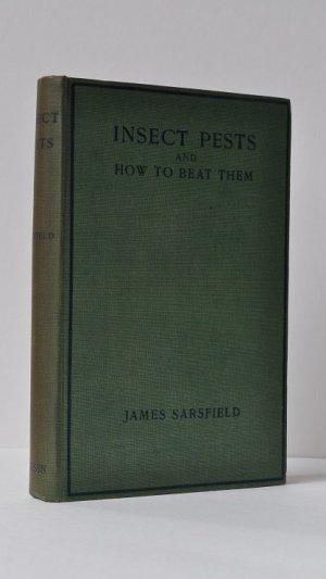 Insect Pests and How to Beat Them Including Notes on Plant Diseases, Soils and Manures