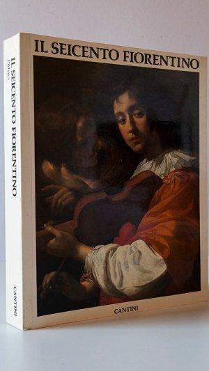 Il Seicento Fiorentino. Arte a Firenze Da Ferdinando I a Cosimo III