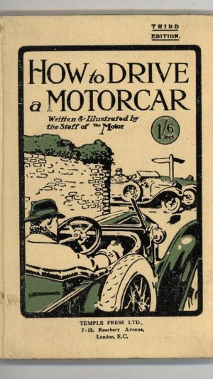 How To Drive A Motorcar. A key to the subtleties of motoring
