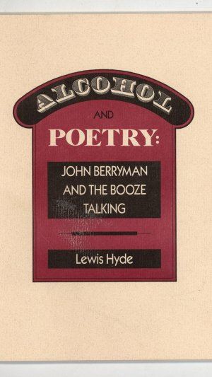 Alcohol and Poetry: John Berrymand and the Booze Talking