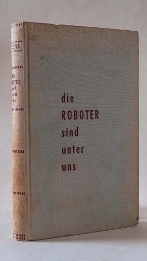 Die Roboter Sind Unter Uns: Ein Tatsachenbericht