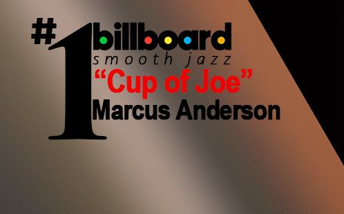 "#1 Billboard Smooth Jazz ""Cup of Joe"" Marcus Anderson"
