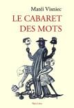 Le cabaret des mots, Ed Non Lieu 2014