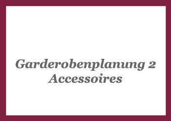 Garderobenplanung 2 - Accessoires