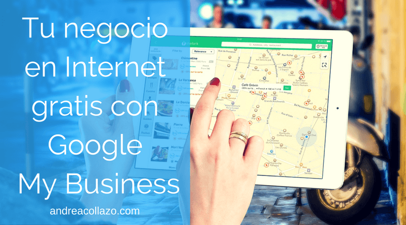 Tu negocio en Internet gratis con Google My Business