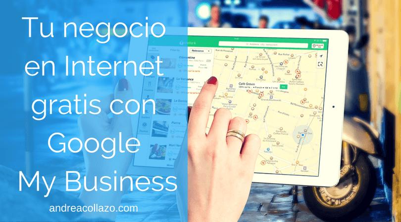 Tu negocio en Internet gratis con Google My Business