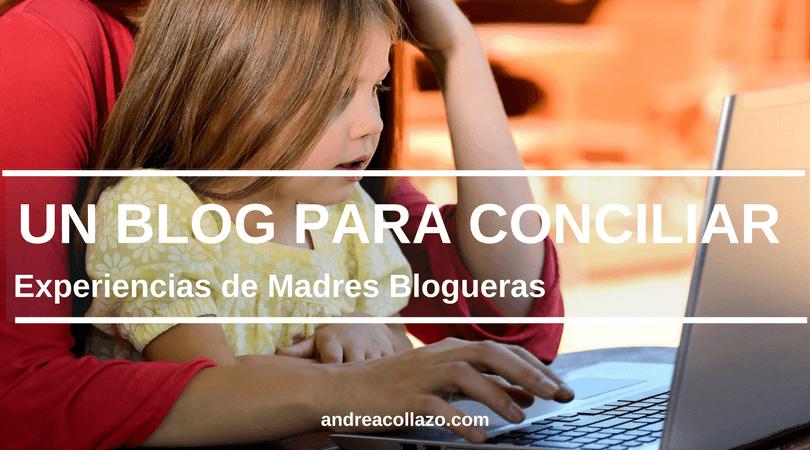Un blog para conciliar la vida personal y profesional, especial día de la madre