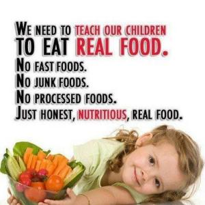 TeachOurChildrenToEatRealFood