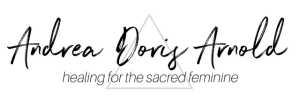Andrea Doris Arnold - healing for the sacred feminine