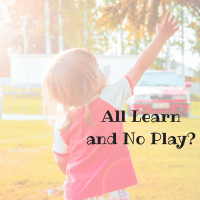 All Learn and No Play?